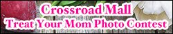 Crossroad Mall Treat Your Mom Photo Contest